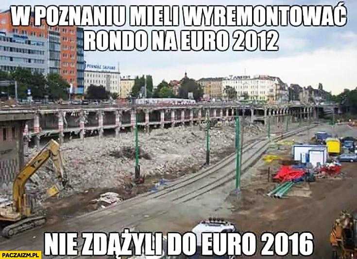 W Poznaniu mieli wyremontować rondo na Euro 2012 nie zdążyli do Euro 2016