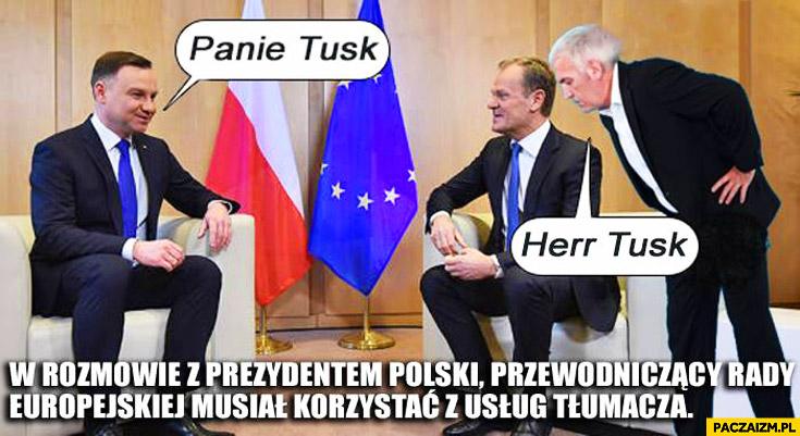 W rozmowie z prezydentem Dudą Tusk musiał korzystać z usług tłumacza: Panie Tusk, Herr Tusk