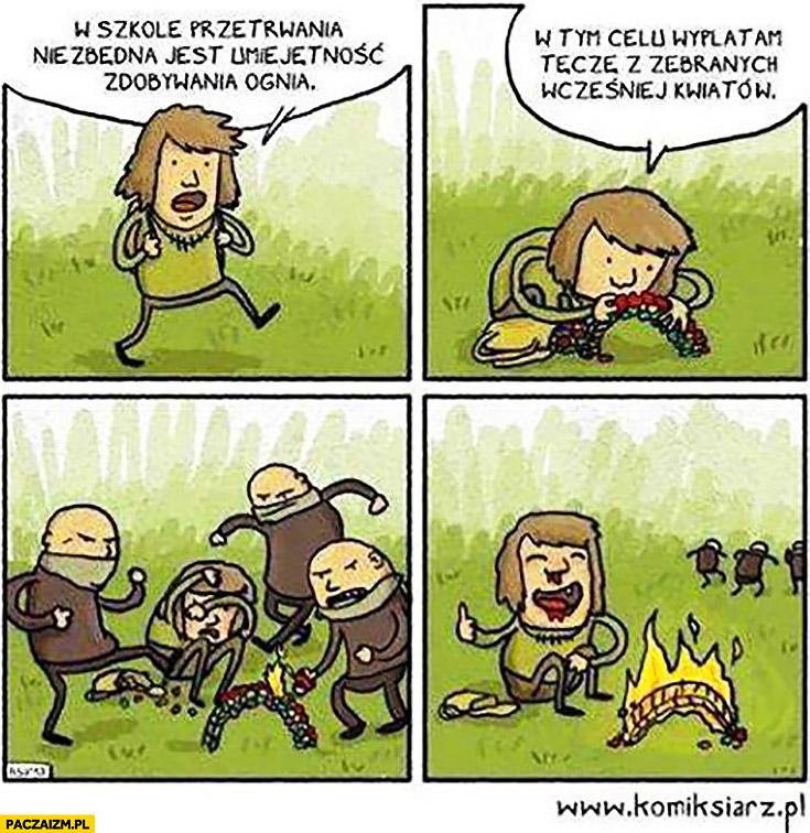 W szkole przetrwania niezbędna jest umiejętność zdobywania ognia w tym celu wyplatam tęcze z kwiatów narodowcy podpalają komiks