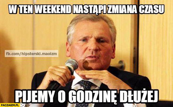 W ten weekend nastąpi zmiana czasu pijemy o godzinę dłużej Kwaśniewski