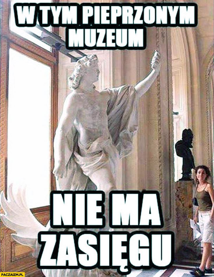 W tym pieprzonym muzeum nie ma zasięgu posąg rzeźba z komórką