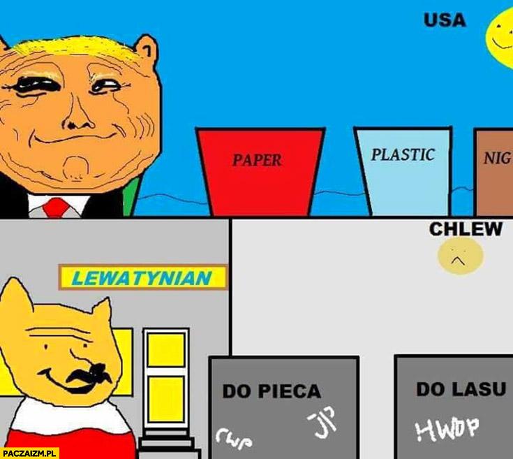 W USA sortowanie: papier, plastik, murzyni w Polsce: do pieca, do lasu puchałke