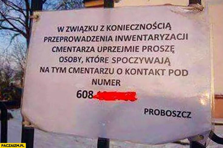 W związku z koniecznością przeprowadzenia inwentaryzacji cmentarza uprzejmie proszę osoby, które spoczywają na tym cmentarzu o kontakt pod numer. Proboszcz