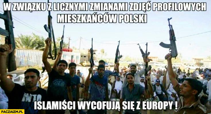 W związku z licznymi zmianami zdjęć profilowych mieszkańców Polski islamiści wycofują się z Europy
