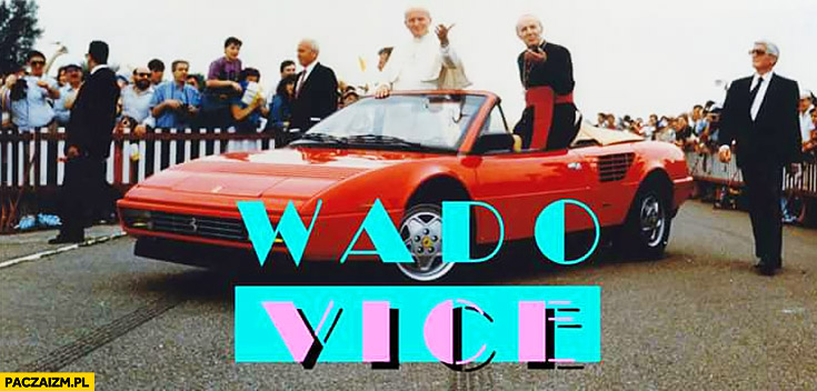 Wado Vice GTA Wadowice Jan Paweł II w Ferrari