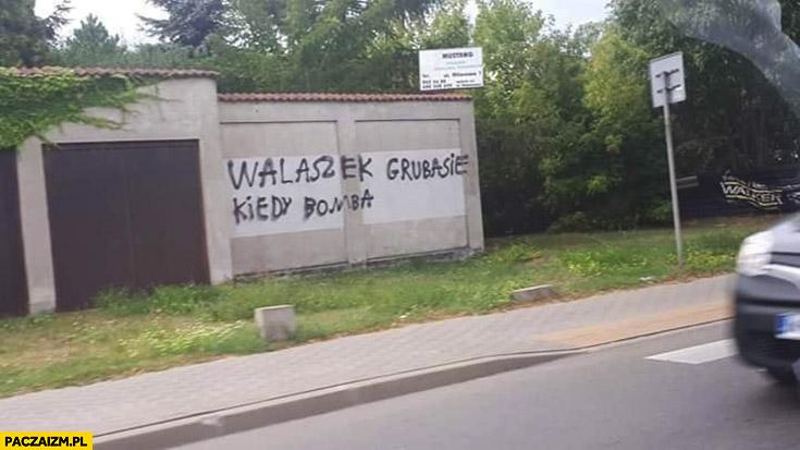 Walaszek grubasie kiedy bomba napis na murze