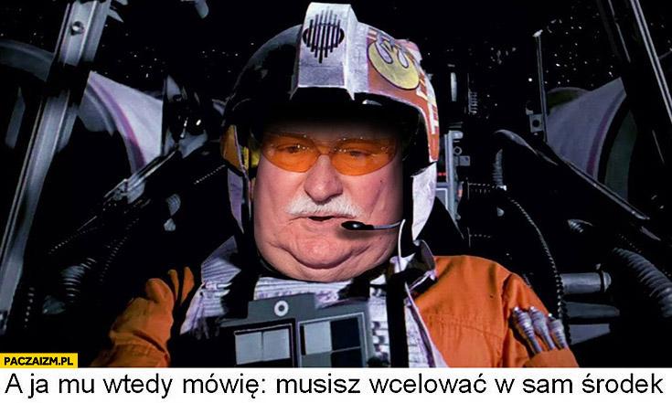 Wałęsa a ja mu wtedy mówię musisz wcelować w sam środek Star Wars Gwiezdne Wojny