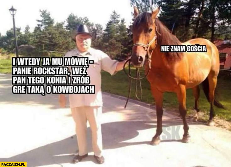 Wałęsa i wtedy mówię panie Rockstar weź pan tego konia i zrób grę taką o kowbojach koń nie znam gościa