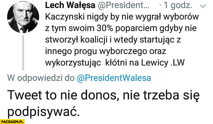 Wałęsa na twitterze tweet to nie donos nie trzeba się podpisywać