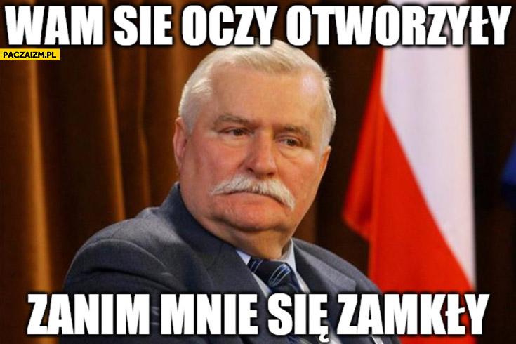 Wam się oczy otworzyły zanim mnie się zamkły Lech Wałęsa TW Bolek