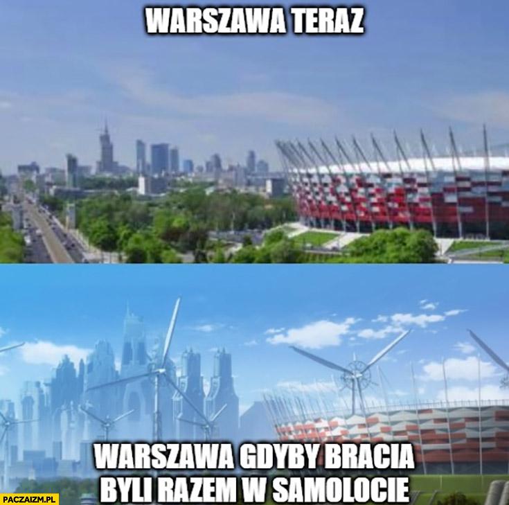 Warszawa teraz vs Warszawa gdyby bracia Kaczyńscy byli razem w samolocie Smoleńsk