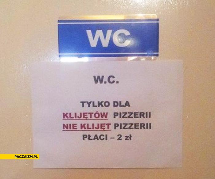 WC tylko dla klijetow pizzerii