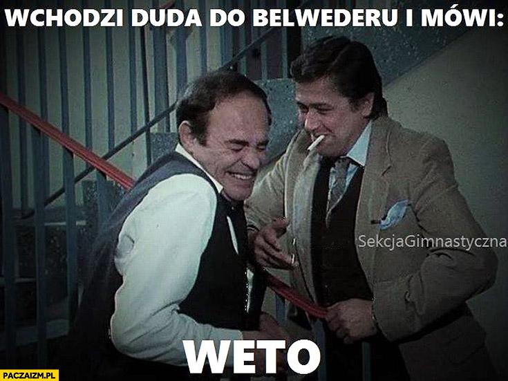 Wchodzi Duda do Belwederu i mówi WETO