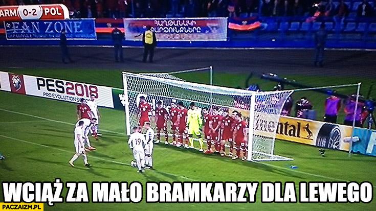 Wciąż za mało bramkarzy dla Lewego mecz Polska-Armenia rzut wolny pole karne Lewandowski