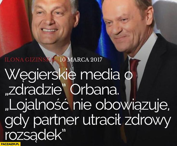Węgierskie media o zdradzie Orbana: lojalność nie obowiązuje gdy partner utracił zdrowy rozsadek