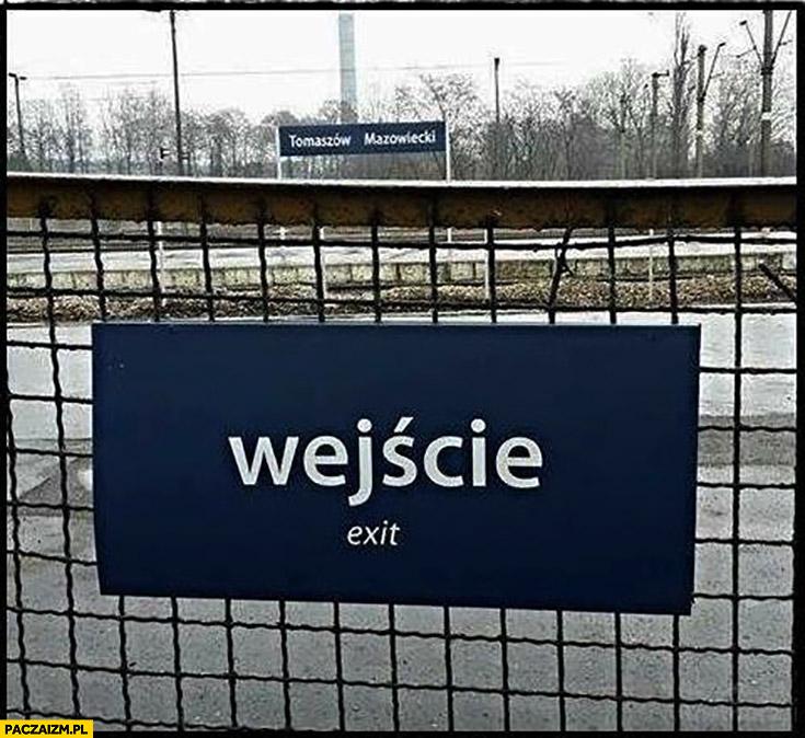 Wejście exit błąd tłumaczenia dworzec Tomaszów Mazowiecki