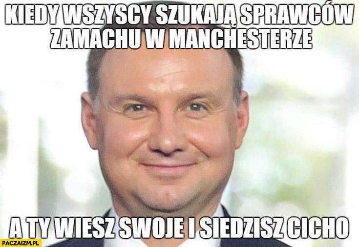Wesoły Andrzej Duda kiedy wszyscy szukają sprawców zamachu w Manchesterze a Ty wiesz swoje i siedzisz cicho