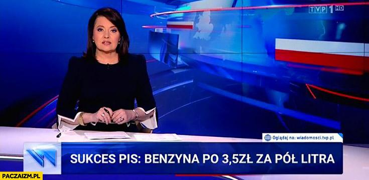 Wiadomości TVP sukces PiS benzyna po 3,50 zł za pół litra