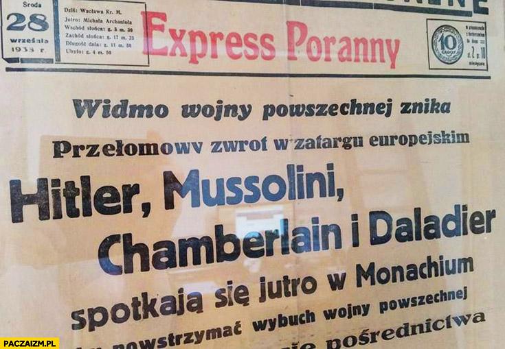 Widmo wojny powszechnej znika przełomowy zwrot w zatargu europejskim Hitler Mussolini Chamberlain Daladier spotkają się w Monachium Ekspress Poranny