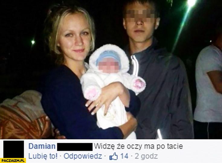 Widzę, że oczy ma po tacie dziecko wypikselowane oczy