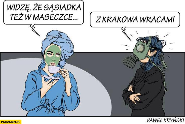 Widzę, że sąsiadka też w maseczce na twarzy, z Krakowa wracam maska przeciwgazowa
