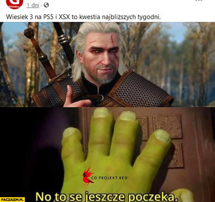 Wiedźmin 3 na PS5 i XSX to kwestia najbliższych tygodni cd projekt Shrek no to se jeszcze poczeka