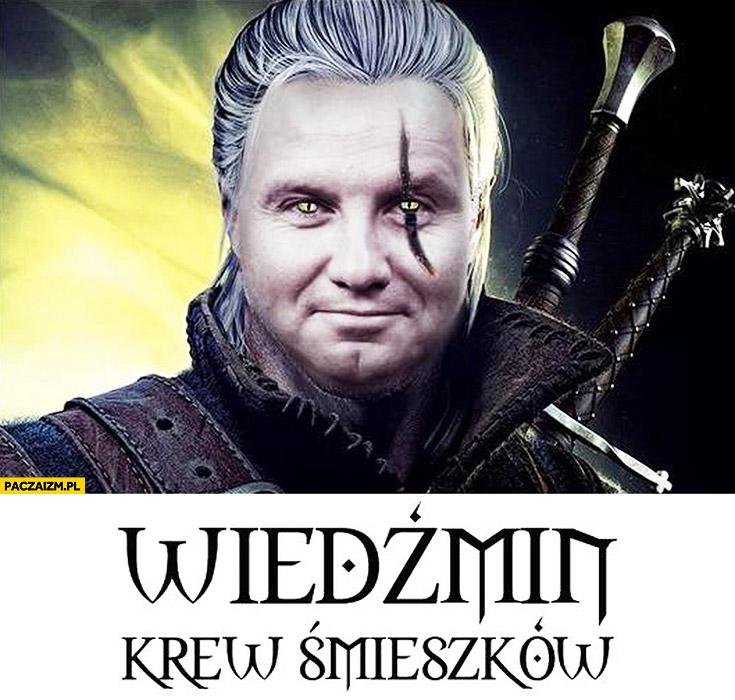 Wiedźmin krew śmieszków Andrzej Duda przeróbka