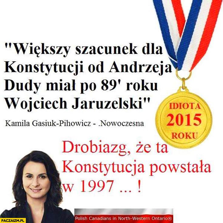 Większy szacunek dla konstytucji od Dudy miał Jaruzelski. Drobiazg, że konstytucja powstała w 1997 posłanka Nowoczesna