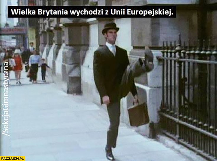 Wielka Brytania wychodzi z Unii Europejskiej Monty Python Ministerstwo Śmiesznych Kroków