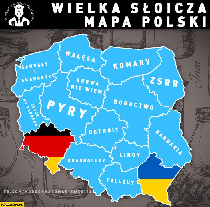 Wielka słoicza mapa Polski. Mordor pyry detroit bogactwo komary Liroy fallout ZSRR Wałęsa