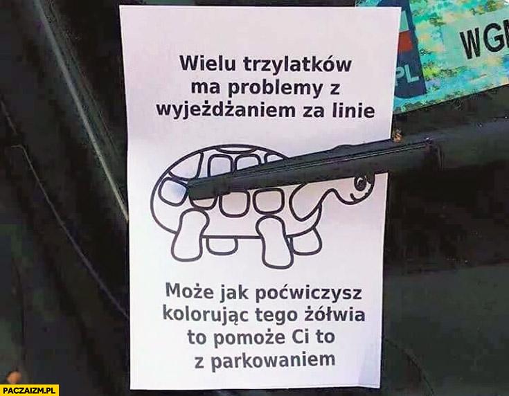Wielu trzylatków ma problemy z wyjeżdżaniem za linie, może jak poćwiczysz kolorując tego żółwia to -pomoże Ci z parkowaniem