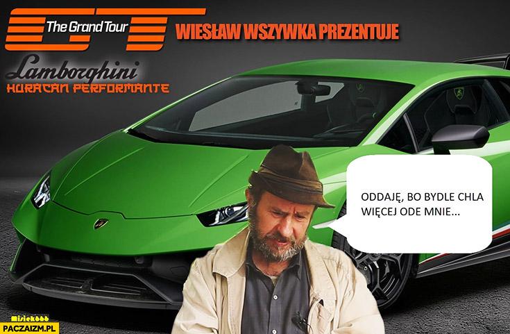 Wiesław Wszywka Lamborghini oddaje bo bydlę chla więcej ode mnie