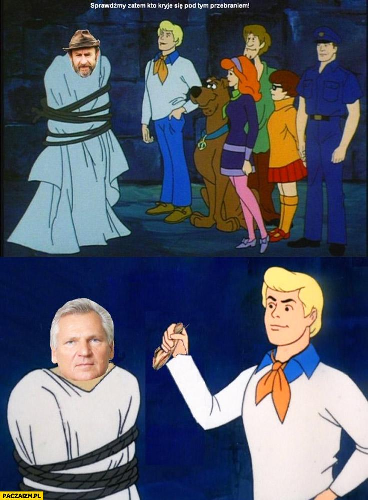 Wiesław Wszywka Scooby-Doo sprawdźmy kto kryje się pod przebraniem Kwaśniewski