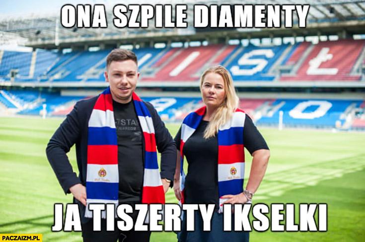 Wisła Kraków w ona szpile diamenty ja tiszerty ikselki xlki