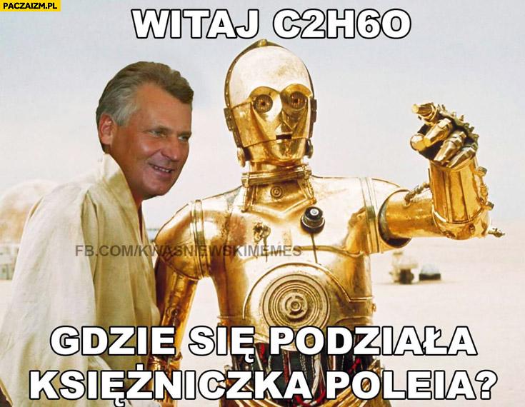Witaj C2H6O gdzie się podziała księżniczka Poleia Kwaśniewski Star Wars