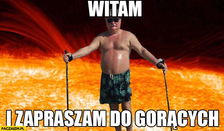 Witam i zapraszam do gorących Lech Wałęsa lawa wykop