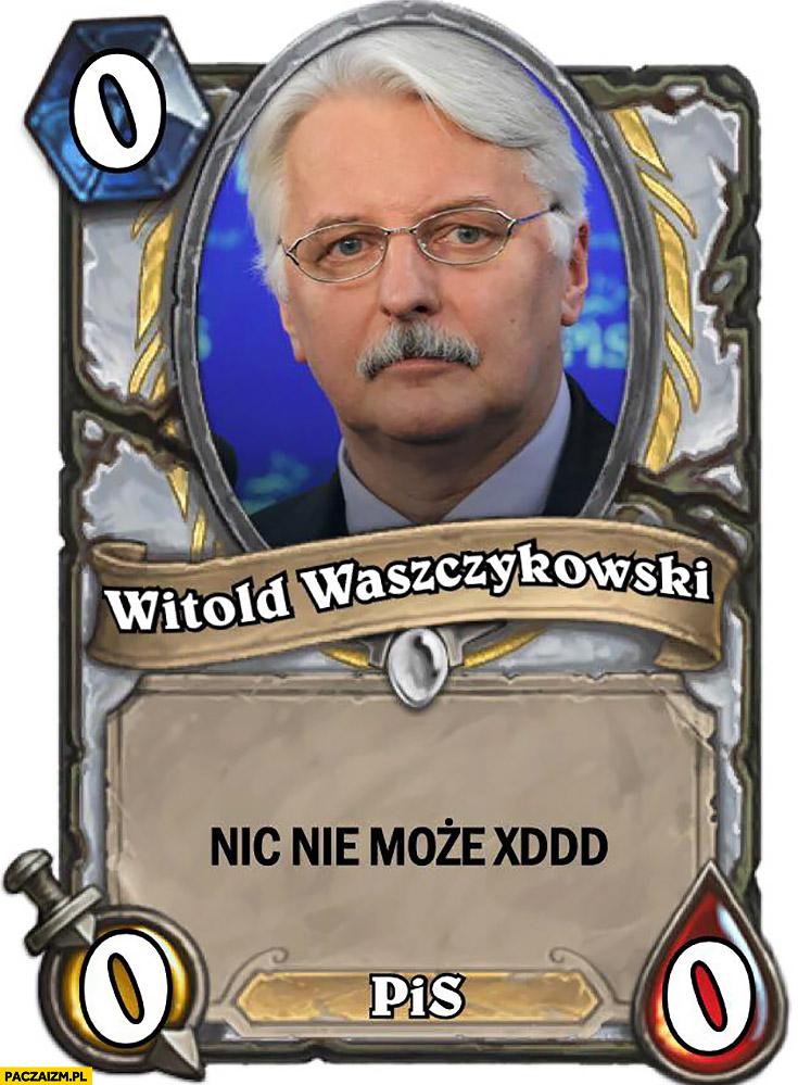 Witold Waszczykowski nic nie może karta Hearthstone