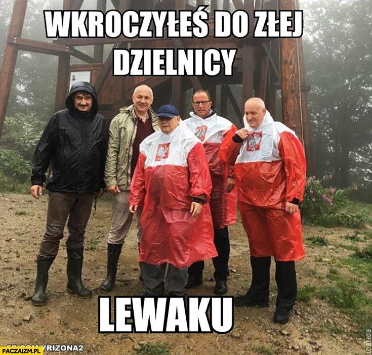 Wkroczyłeś do złej dzielnicy lewaku Kaczyński płaszcz kurtka peleryna przeciwdeszczowa flaga polski przeróbka