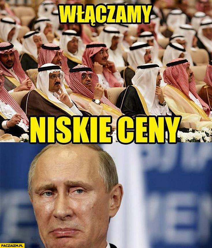 Włączamy niskie ceny ropy Putin