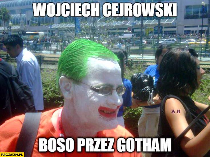 Wojciech Cejrowski boso przez Gotham joker makijaż