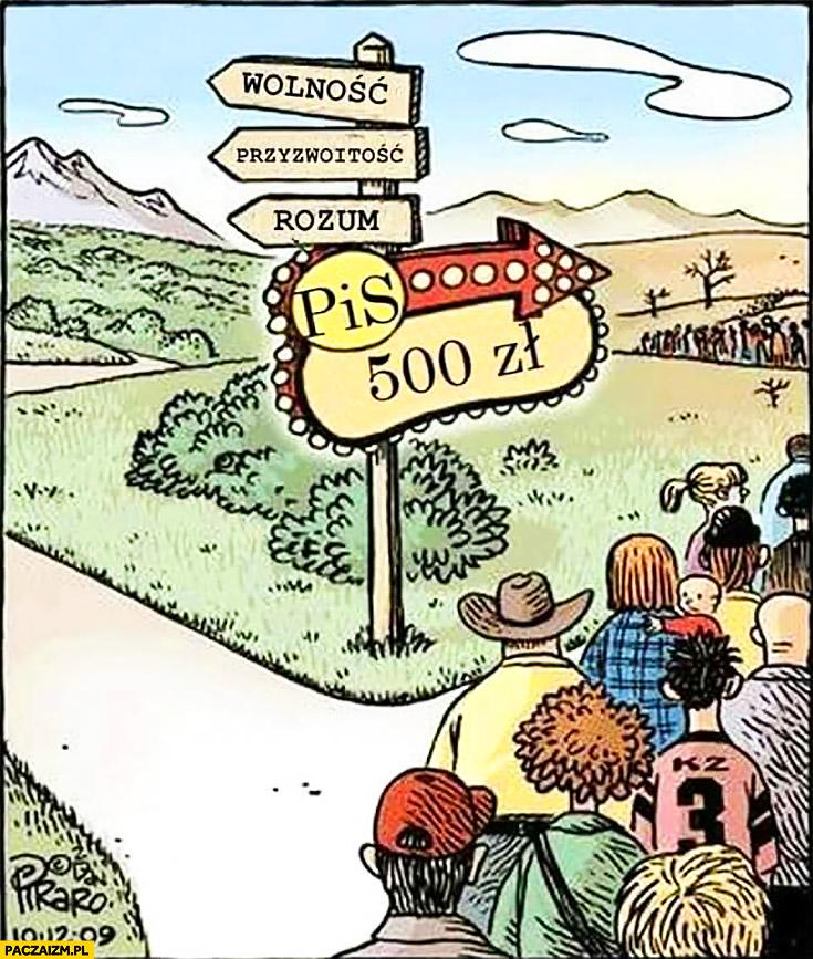 Wolność, przyzwoitość, rozum czy PiS 500zł wszyscy ludzie idą w prawo