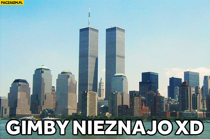 World Trade Center gimby nie znają