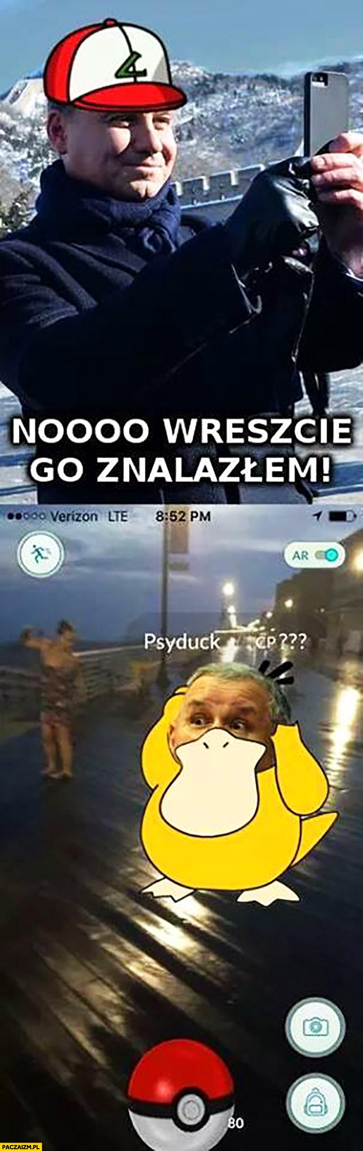 Wreszcie go znalazłem Jarosław Kaczyński Psyduck Andrzej Duda gra w Pokemon GO