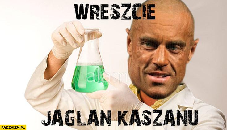 Wreszcie jaglan kaszanu Michał Karmowski