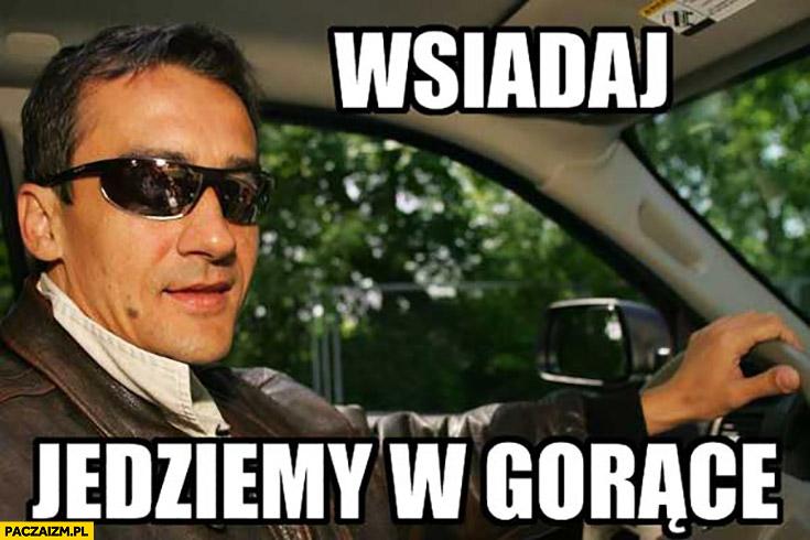Wsiadaj jedziemy w gorące Mariusz Max Kolonko w okularach kierowca wykop