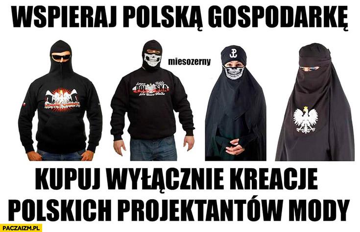 Wspieraj Polską gospodarkę, kupuj wyłącznie kreacje polskich projektantów mody odzież patriotyczna