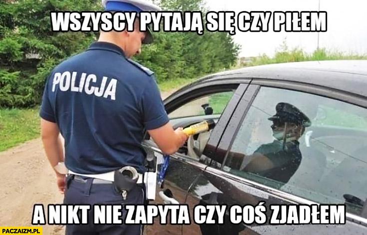 Wszyscy pytają się czy piłem a nikt nie zapyta czy coś jadłem policjant drogówka kontrola