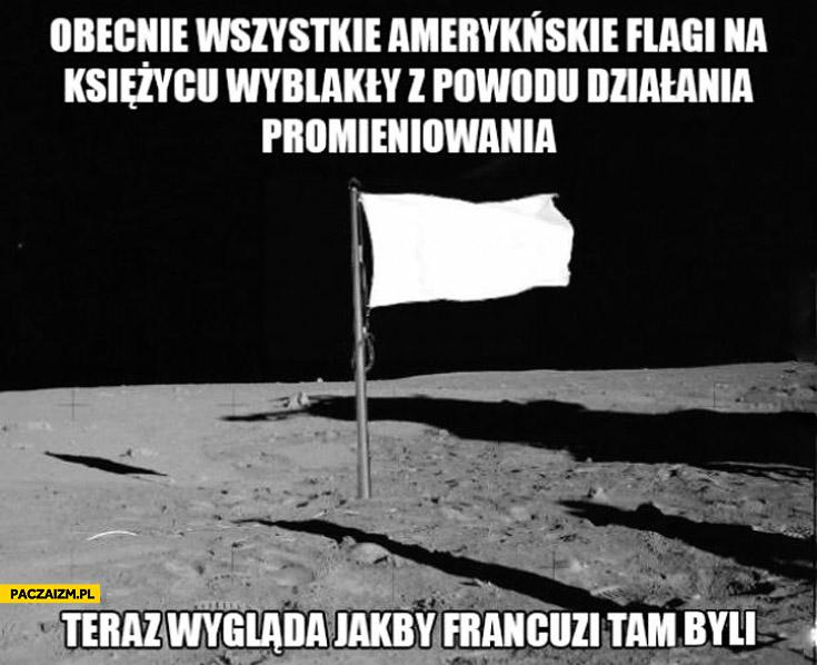 Wszystkie amerykańskie flagi na księżycu wyblakły wygląda jakby Francuzi tam byli