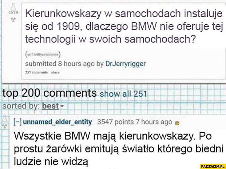 Wszystkie BMW mają kierunkowskazy po prostu żarówki emitują światło którego biedni ludzie nie widzą