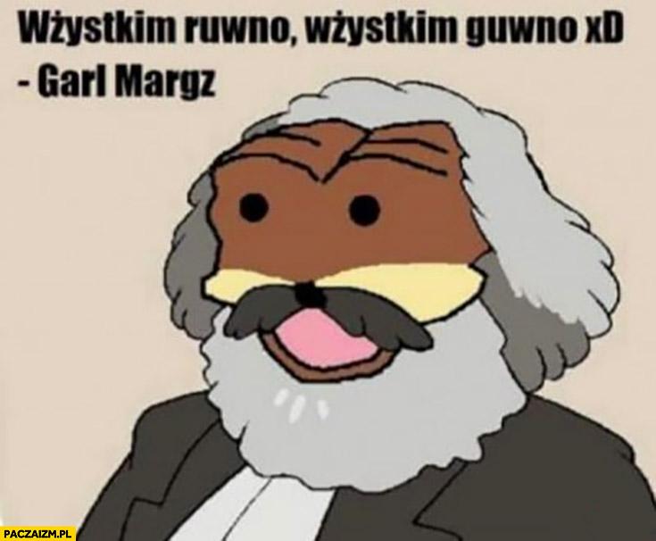 Wszystkim równo wszystkim gówno Karol Marks gondola